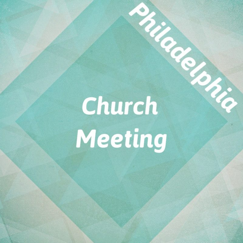 Philadelphia Church Meeting