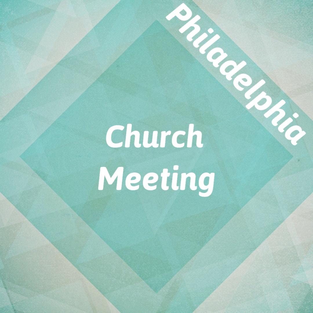 Philadelphia Church Meeting