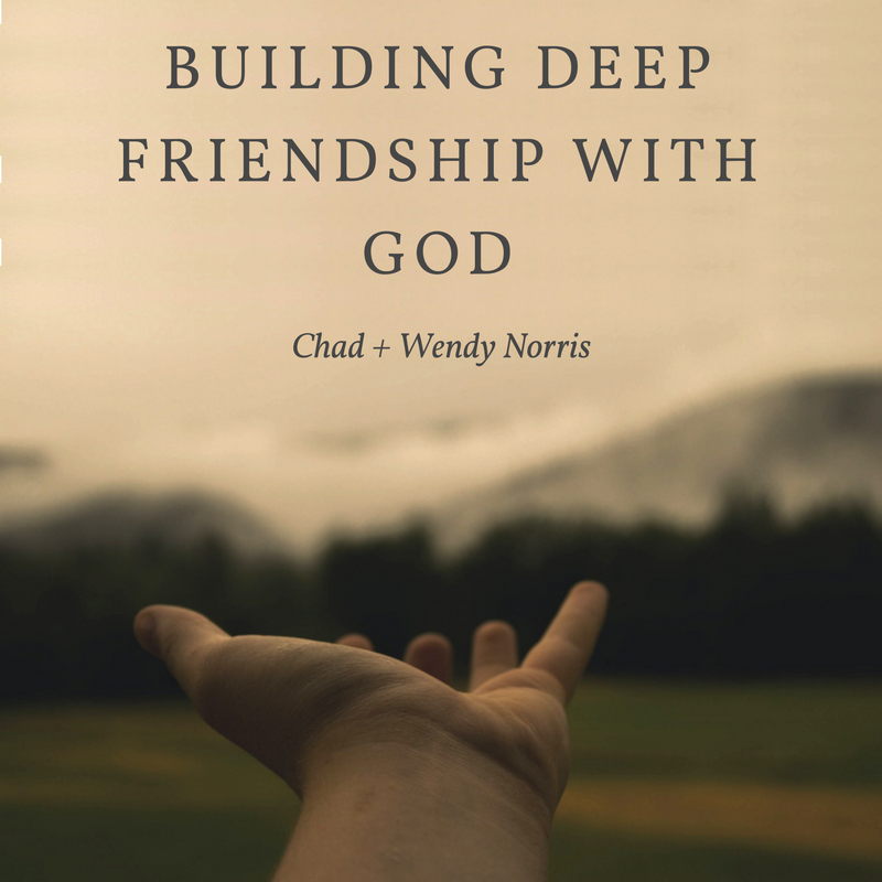 Building Deep Friendship With God