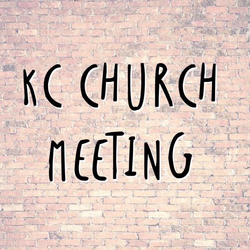 KC Church Meeting and Prayer Time