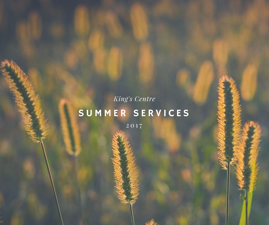 Summer Services at King's Centre