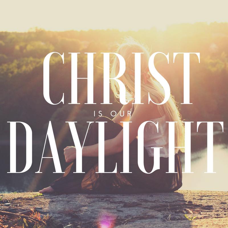 Christ is Daylight