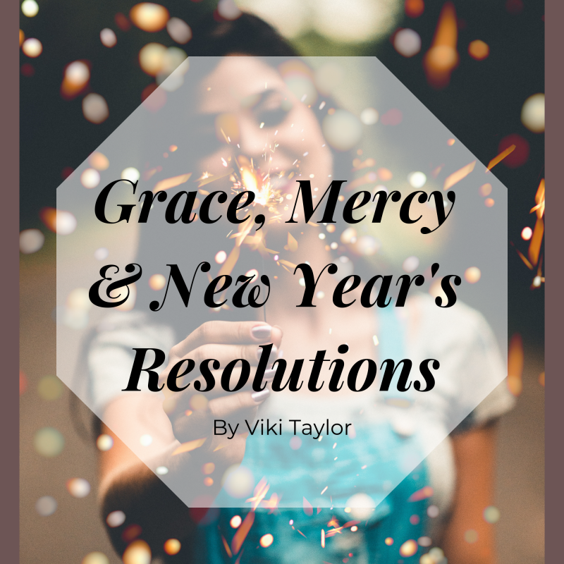Grace, Mercy & New Year's Resolutions